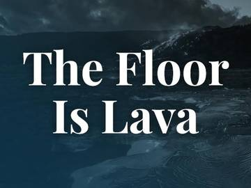 Floor Is Lava' Mean? | Slang Definition