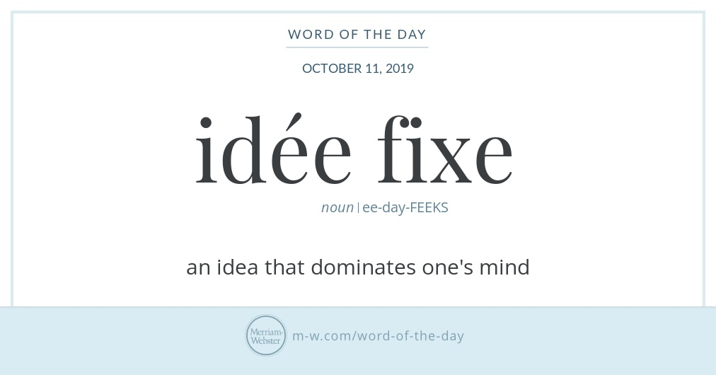 Word of the Day: Idée Fixe