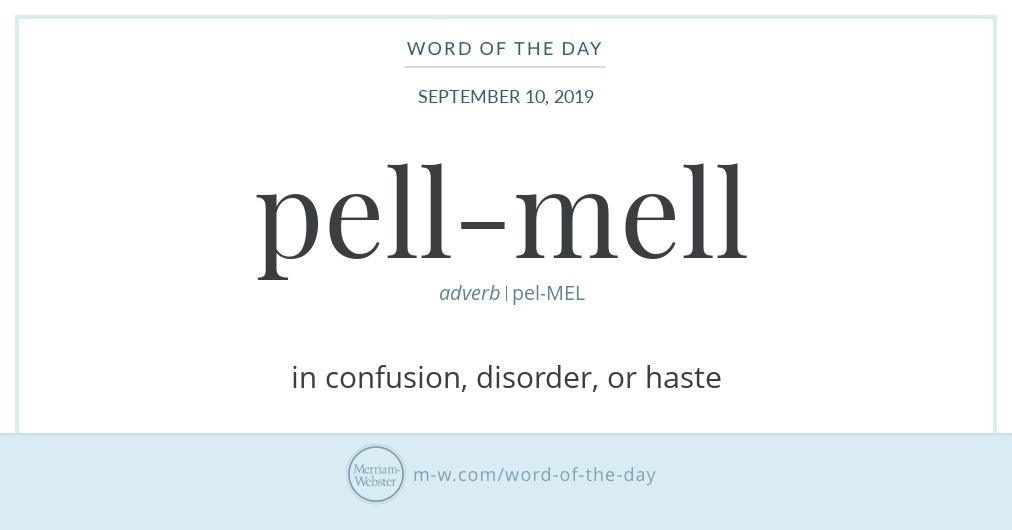 Word of the Day: Pell-mell | Merriam-Webster