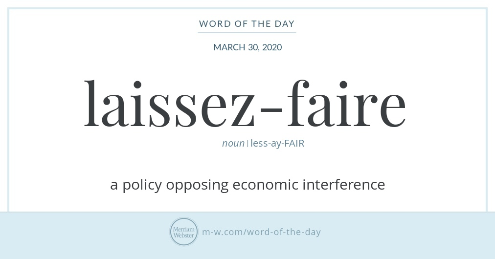 Word Of The Day Laissez Faire Merriam Webster