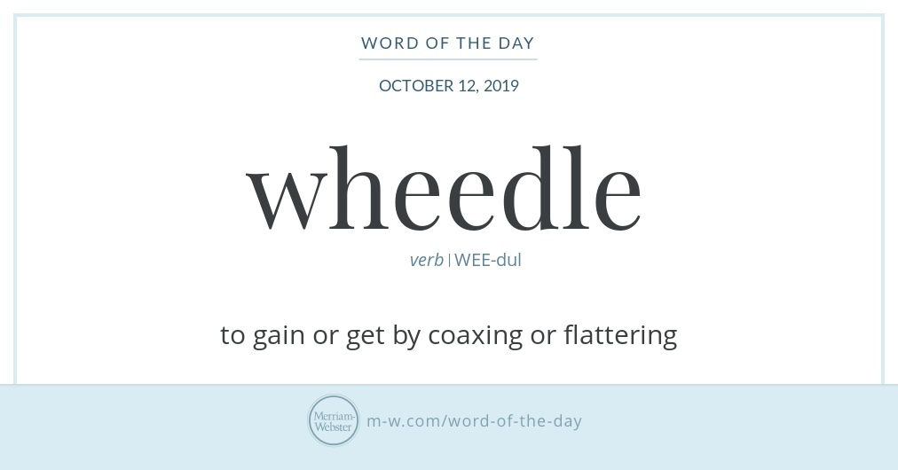 Word of the Day: Wheedle