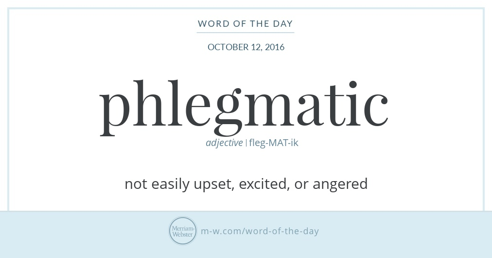 Word of the Day: Phlegmatic | Merriam-Webster